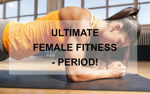 Ultimate Female Fitness- Period!