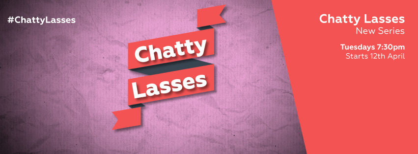 Chatty Lasses is Back! Series 2 Out Soon…