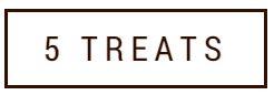 5 treats