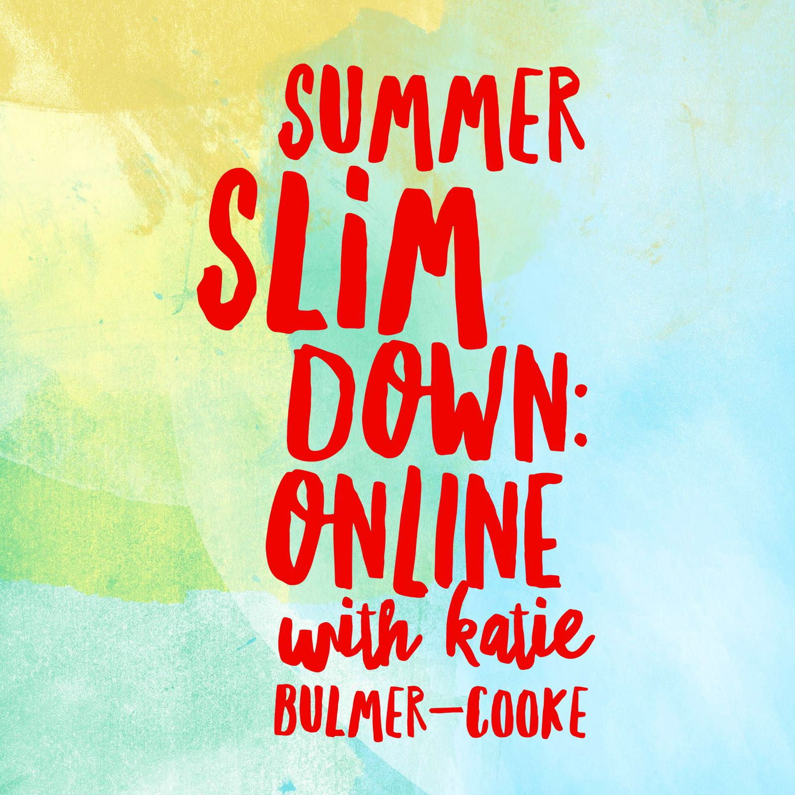 Summer Slim Down: Online with Katie Bulmer-Cooke