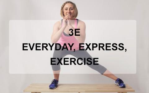 3E: Everyday, Express, Exercise