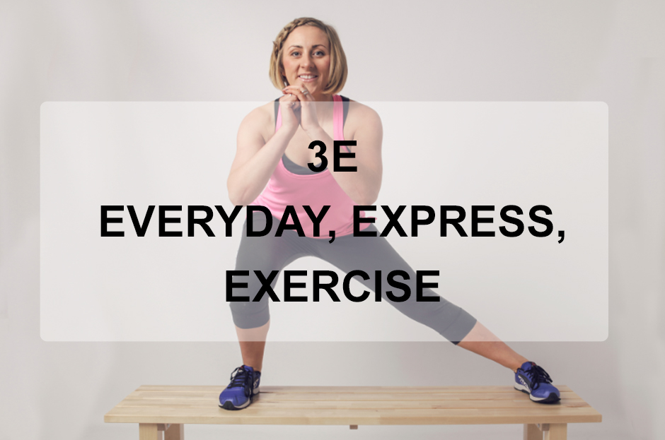 3E: Everyday, Express, Exercise
